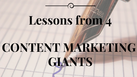 Lessons from 4 Content Marketing Giants